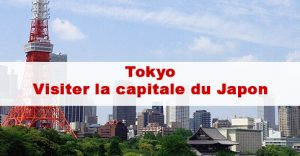 Article Tokyo : Visiter la capitale du Japon entre modernité et traditions