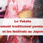 Article Yukata : un vêtement japonais porté par les hommes et les femmes pendant l'été