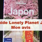 Article Lonely Planet Japon : mon avis sur ce guide