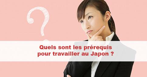 Article Que faut-il pour travailler au Japon (prérequis, qualifications, expérience)