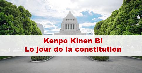 Article Kenpo Kinen Bi (憲法記念日) : Le jour de la constitution