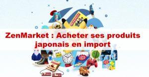 Article Acheter tous types de produits japonais en import via ZenMarket